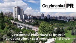 Gayrimenkul PR; 'Ankara'nın ticari ve lüks gayrimenkul piyasası canlı ve istekli'